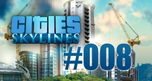 Cities: Skylines #008 – noble Wohngegend am Strand