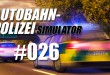 Autobahnpolizei-Simulator #026 – The END?!