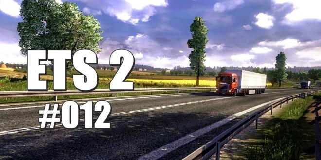 Euro Truck Simulator 2 #012 – Eine ernste Runde