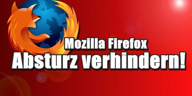 Absturz verhindern! – Mozilla Firefox