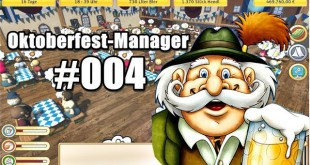 Simulatoren – Oktoberfest Manager #004 – Immer Ärger mit dem Personal