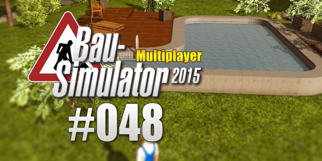 Bau-Simulator 2015 Gold Multiplayer #048 – Pool fertiggestellt!