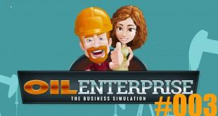 Oil Enterprise #003 – Wohlstand erreicht!