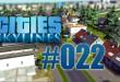 Cities: Skylines #022 – Der Stadtteil wird vernetzt!