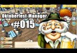 Oktoberfest Manager #015 – Everyday the same dream …