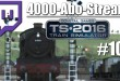 4000-Abo-Stream #010 – Mit Dampf durch England | Train Simulator 2016