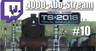 4000-Abo-Stream #010 – Mit Dampf durch England | Train Simulator 2016