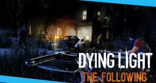 Dying Light: The Following – Entwickler-Interview!