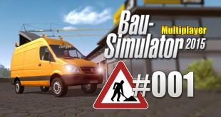 Bau-Simulator 2015 Multiplayer #001 – Mit ZENGES und Ansgar auf dem Bau