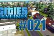 Cities: Skylines #021 – Neuer Stadtteil für die Reichen!