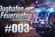 Flughafen Feuerwehr: Die Simulation #03 – Kampf durchs Flammenmeer!