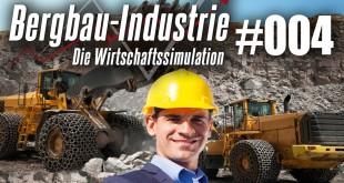 Bergbau-Industrie – Die Wirtschaftssimulation #004 – Voll muss es sein!