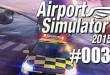 Airport Simulator 2015 #003 – Das Follow-me-Car