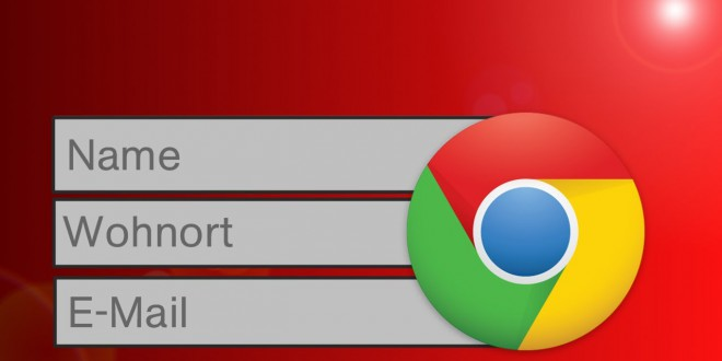 Webformulare schnell ausfüllen – Autofill bei Google Chrome
