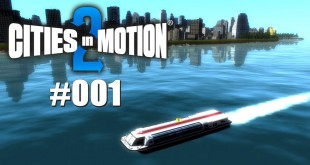 Cities in Motion 2 #001 – Der Anfang…