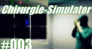 Chirurgie-Simulator #003 – Orales Debakel