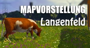 Landwirtschafts-Simulator 15: Langenfeld (Mapvorstellung)