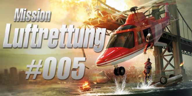 Mission Luftrettung #005 – Personenbergung
