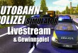 Livestream mit Autobahnpolizei-Simulator Entwickler und Gewinnspiel! Heute 20:30 Uhr!
