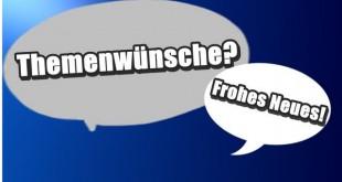Themenwünsche & Frohes Neues!