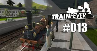 Train Fever BETA #013 – Raus aus den Miesen!
