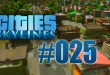 Cities: Skylines #025 – Der neue Bahnhof!