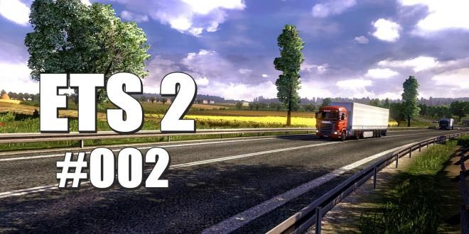 Euro Truck Simulator 2 #002 – Tomaten auf den Augen