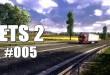 Euro Truck Simulator 2 #005 –  Unterwegs auf bekannten Routen