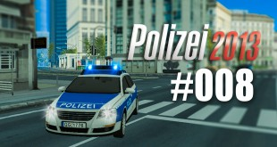 Polizei 2013 – die Polizei-Simulation #008 – Revolution JETZT!