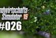 Landwirtschafts-Simulator 15 #026 – Der nachhaltige Forstwirt