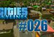 Cities: Skylines #026 – Über 110.000 Einwohner!