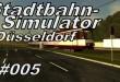 Stadtbahn-Simulator Düsseldorf #005 – Vom Anfang bis Ende
