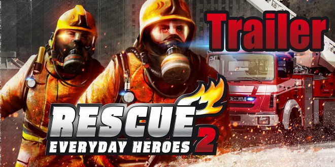 Rescue 2 – Everyday Heroes! –  Release-Trailer