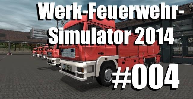 Werk-Feuerwehr-Simulator #004 – Einmal quer durchs Wärch