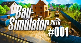 Bau-Simulator 2015 #001 – Los geht's mit dem Bau-Abenteuer