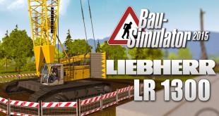 Bau-Simulator 2015 – LIEBHERR LR 1300 Raupenkran