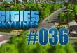 Cities: Skylines #036 – Niedrigste Arbeitsquote!