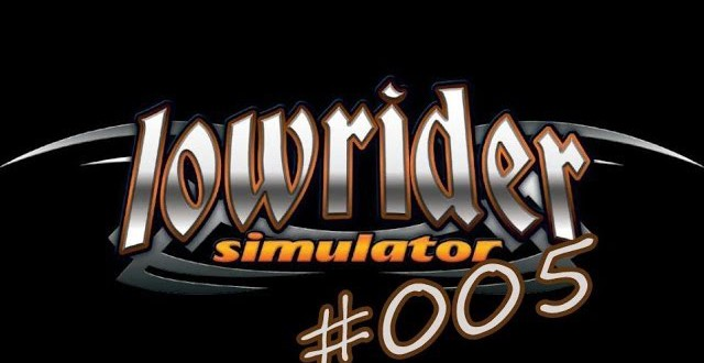 Lowrider-Simulator #005 – Kein Cash in der Täsch