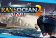 TransOcean 2: Rivals – Gameplay und Entwickler-Interview!