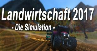 Landwirtschaft 2017 – Die Simulation Trailer der Landwirtschafts-Simulation!