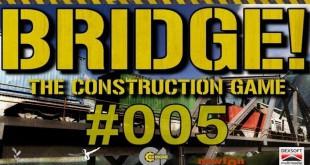 Bridge! #005 – Die Durchhängebrücke