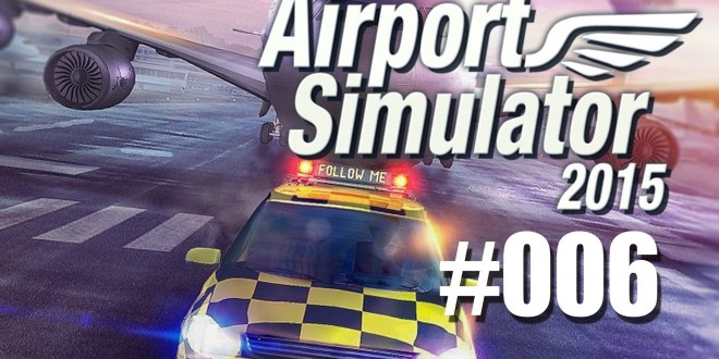 Airport Simulator 2015 #006 – Nachtschicht auf dem Airport…