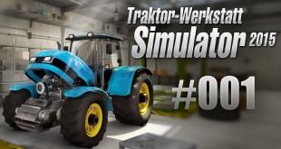 Traktor-Werkstatt Simulator 2015 #001 – Räder austauschen!