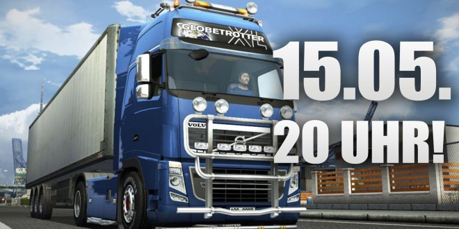 DER MEGA ETS 2-KONVOI! 1000 Abo-Stream am 15.05.2015 um 20 Uhr!