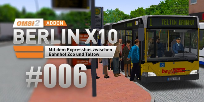 OMSI 2 Berlin X10-Addon #006 – Linie X1 mit dem Citaro O530G!