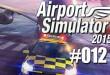 Airport Simulator 2015 #012 – Zeitdruck auf dem Flughafen