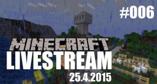 Livestream (25.4.2015) #006 – Minecraft