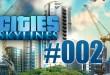 Cities: Skylines #002 – Vergrößerung des Wohngebiets