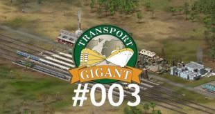 Transport Giant #003 – Und das Geld schwindet weiter…
