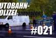 Autobahnpolizei-Simulator #021 – Verfolgungsjagd versagt!